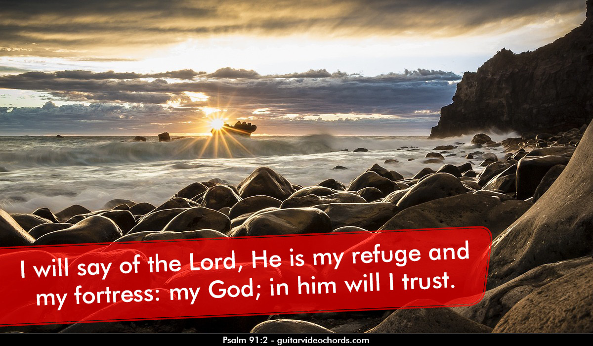 Psalm 91:2 Heis my refuge and my fortress. Bible Art Pictures, Images, Inspirational